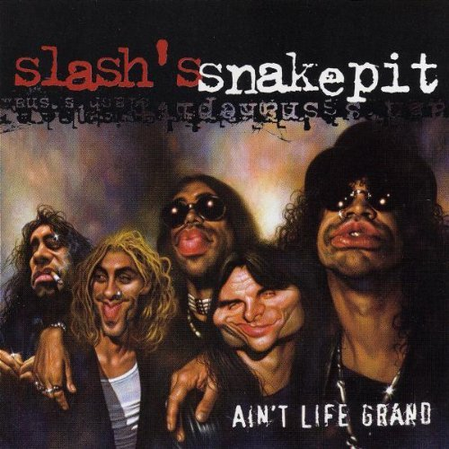 Aint Life Grand By (Musician) Slash,Slash's Snakepit (0001-01-01)