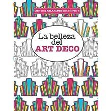 Libros para Colorear Adultos 8: La belleza del ART DECO: Volume 8 (Libros muy RELAJANTES para colorear)