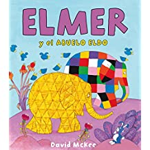 Elmer y el abuelo Eldo (Elmer. Álbum ilustrado)