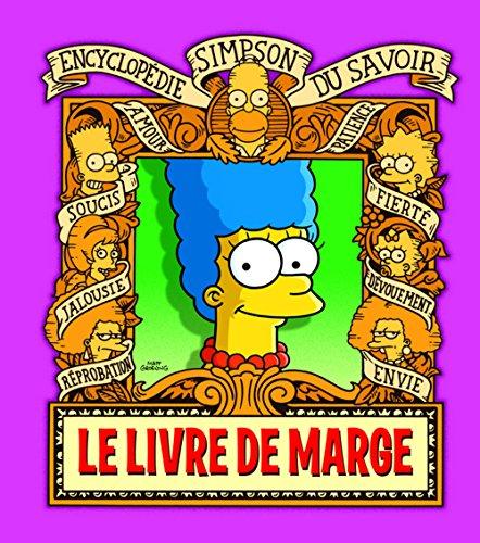 Le Livre de Marge. Encyclopédie Simpson du savoir
