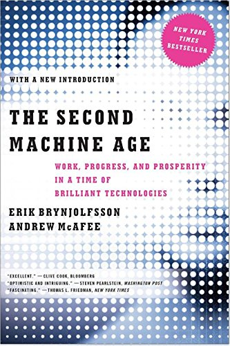 The second machine age : work, progress, and prosperity in a time of brilliant technologies | Brynjolfsson, Erik. Auteur
