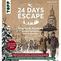 24 DAYS ESCAPE – Der Escape Room Adventskalender: Sherlock Holmes und das Geheimnis der Kronjuwelen: 24 verschlossene…