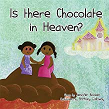 Is There Chocolate in Heaven?