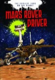 Mars Rover Driver (The Coolest Jobs on the Planet)