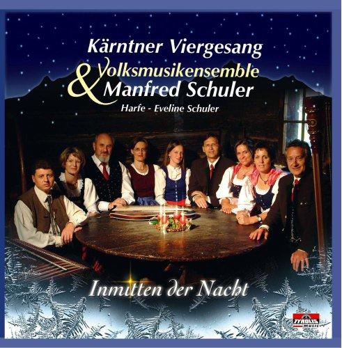 Inmitten der Nacht; Weihnachtsmusik aus Kärnten; Kärntner Viergesang; Volksmusikensemble Manfred Schuler; Harfe; Eveline Schuler; Kärntner Weihnacht