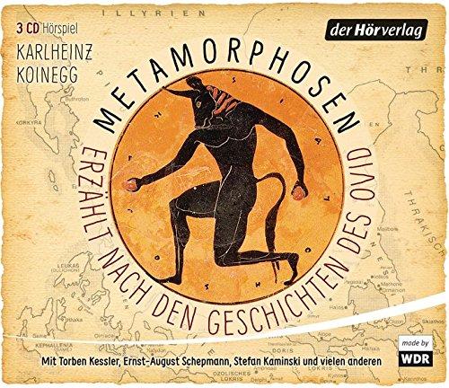Metamorphosen - Das Buch der Verwandlungen (Karlheinz Koinegg nach Ovid) WDR 2015 / der hörverlag 2016