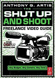 [(The Shut Up and Shoot Freelance Video Guide : A Down & Dirty DV Production)] [By (author) Anthony Q. Artis] published on (December, 2011)
