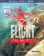 Flight Unlimited - Official Pilots Guide de Shay Addams