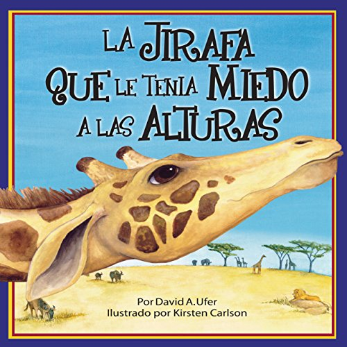 La Jirafa que le Tenia Mieda a las Alturas [The Giraffe Who Was Scared of Heights]  Audiolibri
