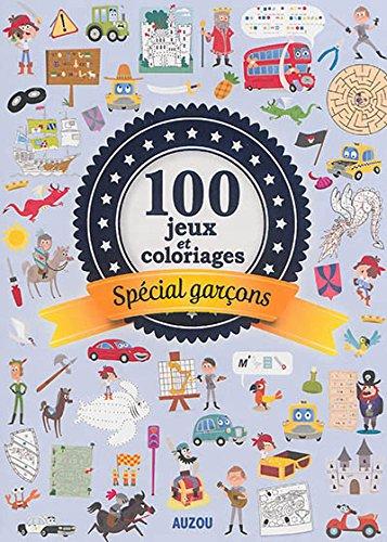 100 JEUX ET COLORIAGES Special Garçons