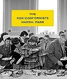 Martin Parr: The Non-Conformists by Susie Parr Etc (2013-10-31)