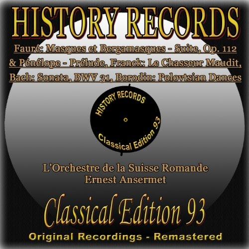 Fauré, Franck, Bach & Borodin: Masques et Bergamasques, Pénélope, Le chasseur Maudit, Der Himmel lacht, die Erde jubiliert & Polovtsian Dance (Original Recordings - Remastered)