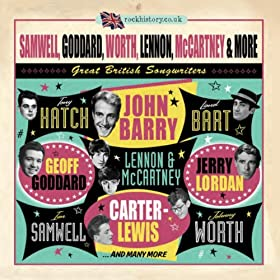 Samwell, Goddard, Worth, Lennon, Mccartney & More - Great British Songwriters