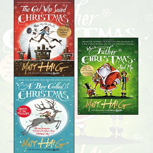 matt haig 3 books collection set - the girl who saved christmas,a boy called christmas,father christmas and me[hardcover]