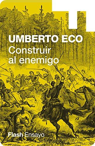 Construir al enemigo (Colección Endebate) por Umberto Eco