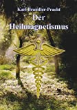 Der Heilmagnetismus: Vom okkulten Standpunkt - Karl Brandler-Pracht