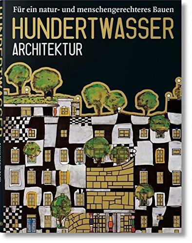 Hundertwasser Architektur: Für ein natur- und menschengerechtes Bauen: Fur Ein Natur - Und Menschengerechteres Bauen Buch-Cover
