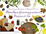 Bouchées, gnamagnamas, Tapas et Cie