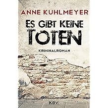 Es gibt keine Toten: Kriminalroman (KBV-Krimi)