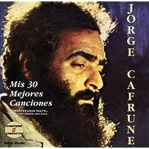 Mis 30 Mejores Canciones by JORGE CAFRUNE (1999-06-07)