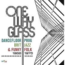 One Way Glass-Dancefloor Prog,Brit Jazz & Funky