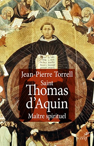 Saint Thomas d'Aquin : Maître spirituel - Jean-Pierre Torrell (2017) sur Bookys
