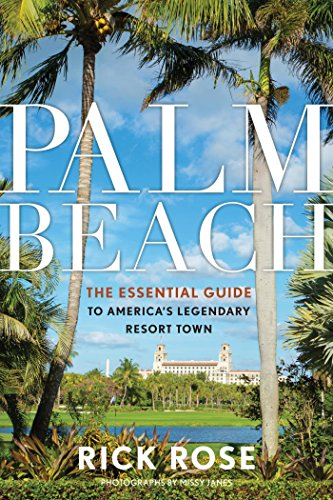 Palm Beach: The Essential Guide to America's Legendary Resort Town (English Edition)