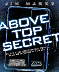 Above Top Secret: Uncover the Mysteries of the Digital Age by Jim Marrs (2008-11-15)