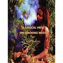 Biblical View on Smoking Weed (English Edition)
