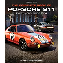 Complete Book of Porsche 911: Every Model since 1964 (Complete Book Series)