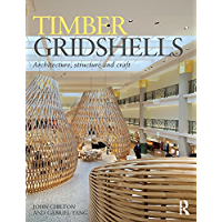 Timber Gridshells: Architecture, Structure and Craft (English Edition)