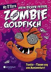 Mein dicker fetter Zombie-Goldfisch, Band 07: Frankie - Flossen weg vom Mumienschatz!