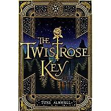 By Tone Almhjell The Twistrose Key