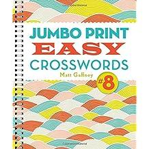 Jumbo Print Easy Crosswords #8 (Large Print Crosswords)