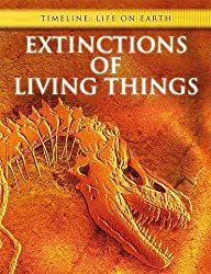Extinctions of Living Things (Timeline: Life on Earth) by Michael Bright (2008-10-04)