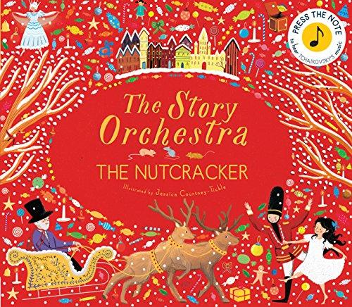 The Story Orchestra: The Nutcracker: Press the Note to Hear Tchaikovsky's Music por Jessica Courtney-Tickle