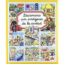 Diccionario por imagenes de la ciudad(+5 años) (Diccionario por imagenes/Picture Dictionary)