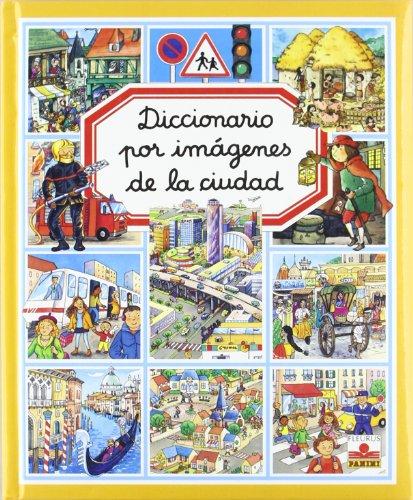 Diccionario por imagenes de la ciudad(+5 años) (Diccionario por imagenes/Picture Dictionary) por Emilie Beaumont