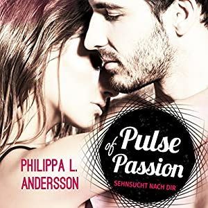 Pulse of Passion: Sehnsucht nach dir