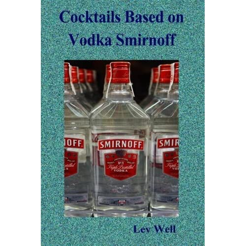 Cocktails based on Vodka Smirnoff by Lev Well (2015-08-03)