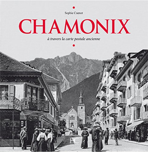 Chamonix à travers la carte postale ancienne