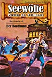 Seewölfe - Piraten der Weltmeere 311: Der Bordhund (German Edition)