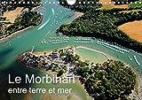 Le Morbihan entre terre et mer : Vue aérienne du Morbihan. Calendrier mural A4 horizontal 2016