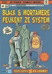 Black et Mortamère Tome3 : Black et Mortamère feukent ze system (the furious fury sequel !)