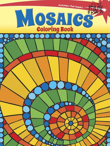 SPARK -- Mosaics Coloring Book (Dover Spark)