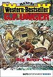 G. F. Unger Western-Bestseller 2374 - Western: Big River Jim