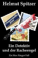 Ein Detektiv und der Racheengel Kindle Ausgabe