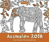 Ausmalen - Kalender 2018: Der kreative Wochenkalender