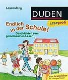Leseprofi – Endlich in der Schule!: Geschichten zum gemeinsamen Lesen (DUDEN Leseprofi Erstes Lesen)