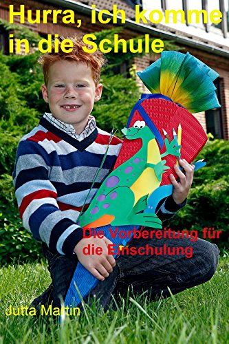 Buchseite und Rezensionen zu 'Hurra, ich komme in die Schule: Die Vorbereitung für die Einschulung' von Jutta Martin